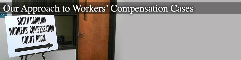 our approach to south carolina workers' comp cases